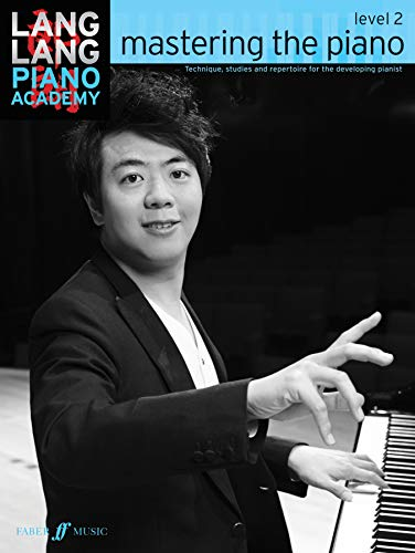 9780571538522: Lang Lang Piano Academy -- Mastering the Piano: Level 2 (Faber Edition)