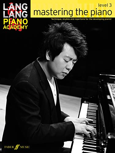 9780571538539: Lang Lang Piano Academy -- Mastering the Piano: Level 3 (Faber Edition)
