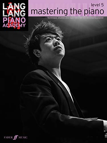 9780571538553: Lang Lang Piano Academy -- mastering the piano: Level 5 (Faber Edition)