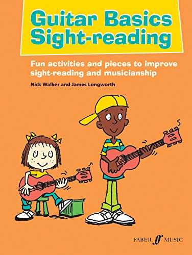 Guitar Basics Sight-Reading: Fun Activities and Pieces: Walker, Nick, Longworth,