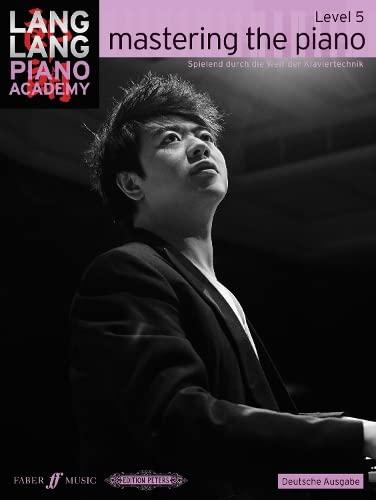 9780571538959: Mastering the Piano Level 5 German Editi (Lang Lang Piano Academy)