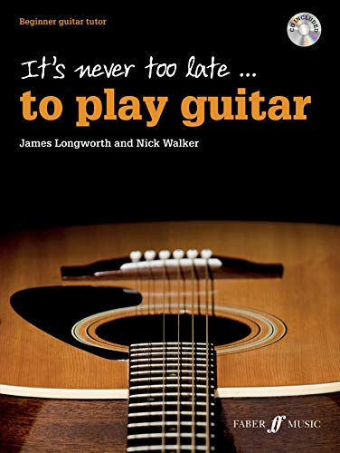 9780571539222: It's Never Too Late . . . to Play Guitar: Beginner Guitar Tutor, Book & CD (Faber Edition)