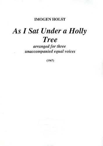 9780571553983: As I Sat Under a Holly Tree: For Three Equal Voices (Unison, Upper Voices), Choral Octavo (Faber Edition)