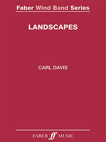 Carl Davis: Landscapes for Symphonic Wind Band: Score and Parts