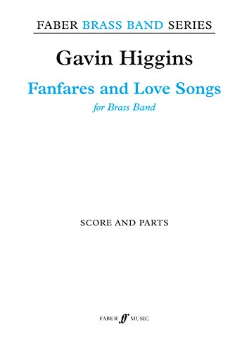 Fanfares and Love Songs: (Brass Band Score and Parts) (Paperback): Gavin Higgins