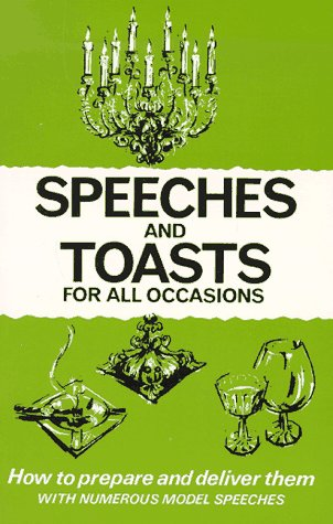 9780572000035: Speeches and Toasts for All Occasions: How to Prepare Them How to Deliver Them With Numerous Model Speeches (Know-how Series)