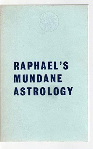 RAPHAEL'S MUNDANE ASTROLOGY or, The Effects of: Raphael