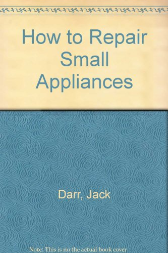 9780572003517: How to Repair Small Appliances