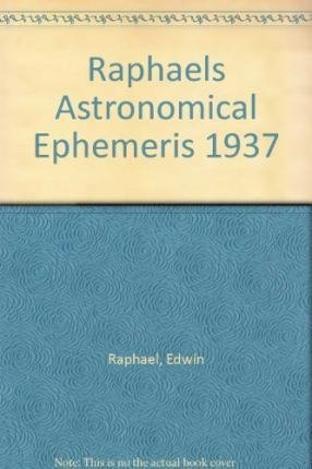 9780572005375: Raphael's Astronomical Ephemeris 1937: With Tables of Houses for London, Liverpool and New York
