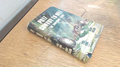 PQ 17--convoy to hell: The survivors' story,: Lund, Paul