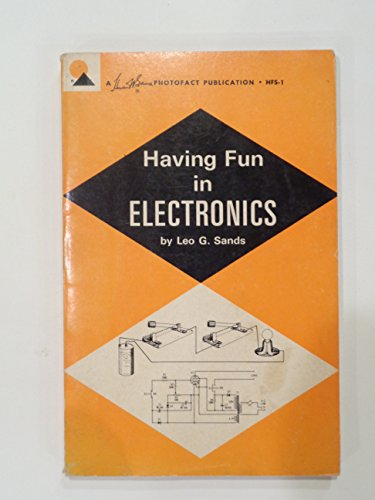 Having Fun in Electronics (0572006659) by Leo G. Sands