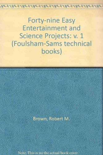 Forty-nine Easy Entertainment and Science Projects: v. 1 (0572006799) by Brown, Robert M.; Kneitel, Tom
