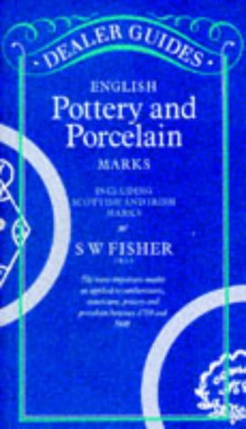 English Pottery and Porcelain Marks - Including Scottish and Irish Marks (Dealer Guides)