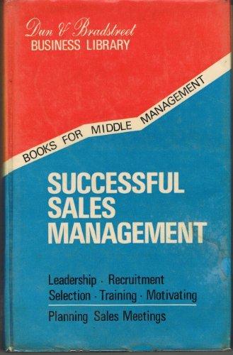 Successful Sales Management (Dun & Bradstreet Business: Dun and Bradstreet
