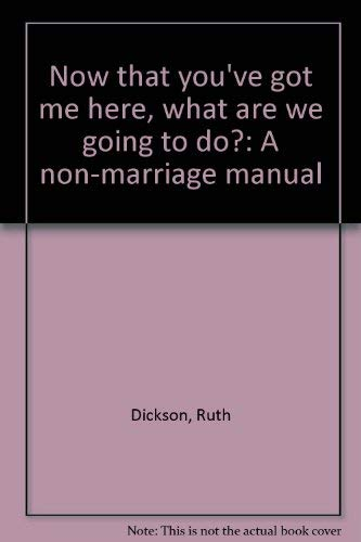 Now that you've got me here, what: Ruth Dickson