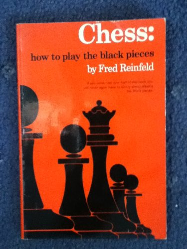 Chess: How to Play the Black Pieces (057200866X) by Reinfeld, Fred