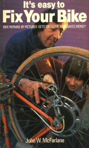 It's Easy to Fix Your Bike: JOHN W. MCFARLANE