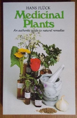 Medicinal Plants and Their Uses: Medicinal Plants,: Hans Fluck, Rita