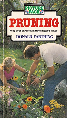 Pruning - Keep Your Shrubs and Trees in Good Shape: Donald Farthing
