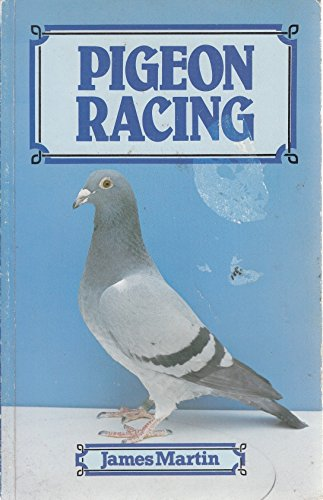 Pigeon Racing: Martin, James