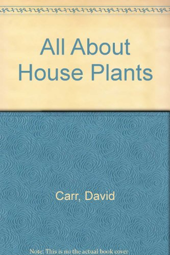 All About House Plants: David Carr