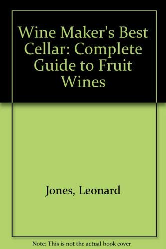 Winemakers Best Cellar - The Complete Guide to Fruit Wines