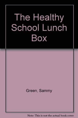 The Healthy School Lunch Box: Green, Sammy, Smith, Elizabeth