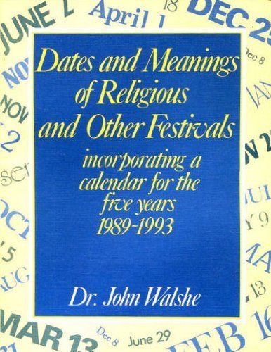 9780572015145: Dates and Meanings of Religious and Other Festivals: Incorporating a Calendar for the Five Years 1989-93