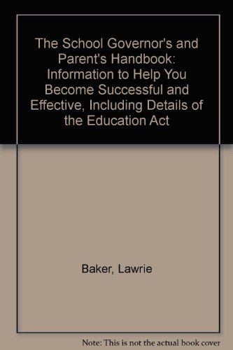 9780572015589: The School Governor's and Parent's Handbook: Information to Help You Become Successful and Effective, Including Details of the Education Act