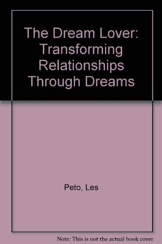 9780572015831: The Dream Lover: Transforming Relationships Through Dreams