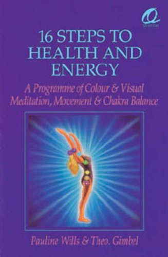 16 Steps to Health and Energy: Programme of Colour and Visual Meditation (Quantum)