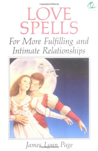 Love Spells for More Fulfilling and Intimate Relationships (Quantum S.): Page, James Lynn
