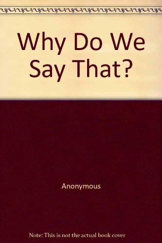 9780572016548: Why Do We Say That?