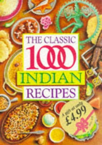 9780572018634: The Classic 1,000 Indian Recipes