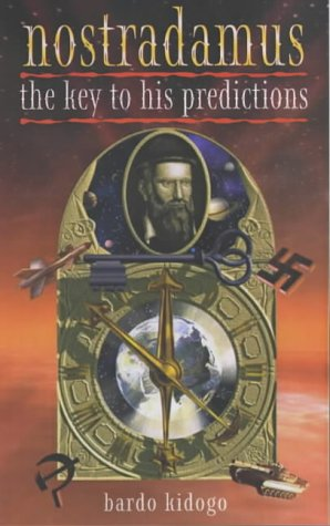 9780572019648: The Keys to the Predictions of Nostradamus (Foulsham know how)