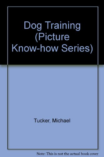 9780572019969: Dog Training Made Easy (Picture Know-How Series)