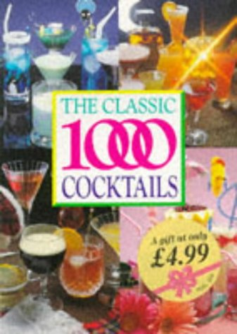 9780572021610: The Classic 1000 Cocktails
