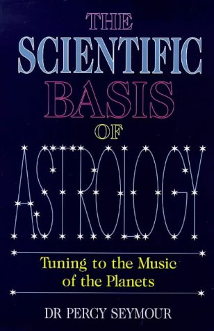 9780572021818: The Scientific Basis of Astrology: Tuning to the Music of the Planets