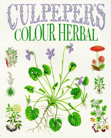 Culpeper's Colour Herbal: Culpeper, Nicholas, Culpeper