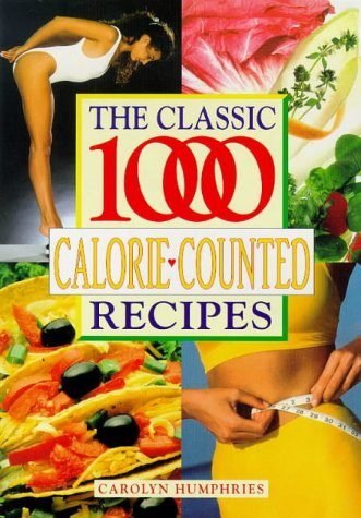 The Classic 1000 Calorie-Counted Recipes