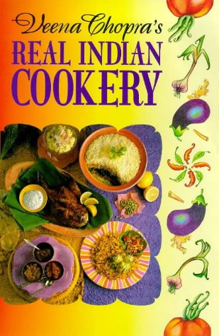 Veena Chopra's Real Indian Cookery.: Chopra, Veena