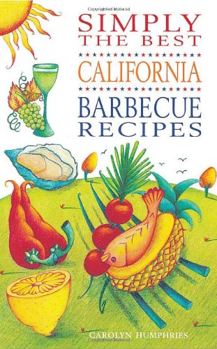 Simply The Best. California. Barbecue Recipes