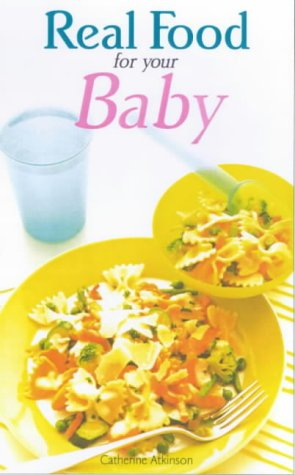 Real Food for Baby (0572026226) by Catherine Atkinson