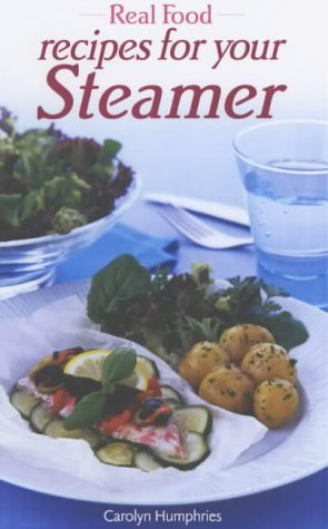 9780572028589: Real Food Recipes for Your Steamer