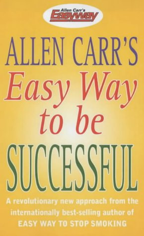 9780572028640: Allen Carrs Easy Way To Be Successful