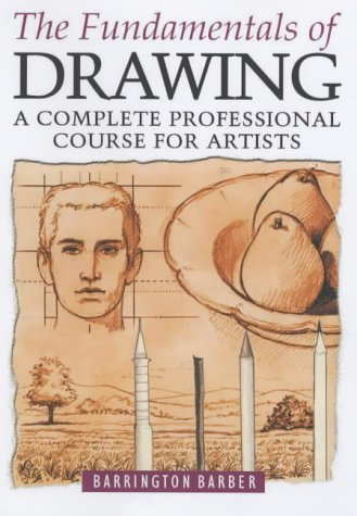 9780572028794: The Fundamentals of Drawing: A Complete Professional Course for Artists
