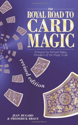 The Royal Road to Card Magic: Frederick Braue