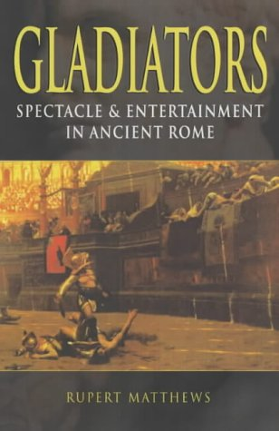 9780572029234: Gladiators: Spectacle and Entertainment in Ancient Rome