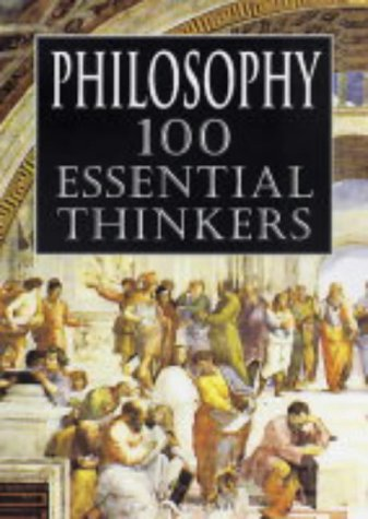 9780572029357: Philosophy: 100 Essential Thinkers