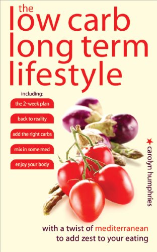 The Low Carb Long Term Lifestyle: Humphries, Carolyn